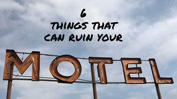 6 ways to ruin your motel